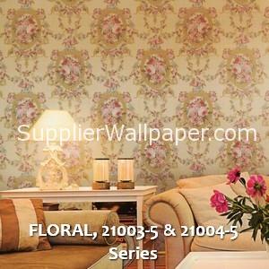 FLORAL, 21003-5 & 21004-5 Series