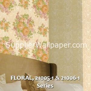 FLORAL, 21005-1 & 21006-1 Series