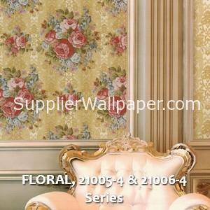 FLORAL, 21005-4 & 21006-4 Series