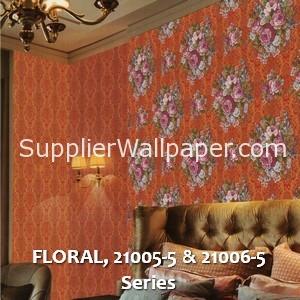 FLORAL, 21005-5 & 21006-5 Series