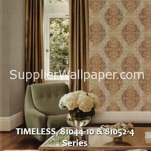 TIMELESS, 81044-10 & 81052-4 Series
