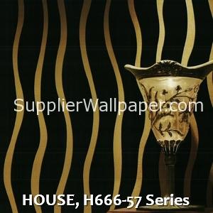HOUSE, H666-57 Series