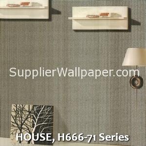 HOUSE, H666-71 Series