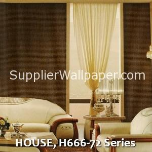 HOUSE, H666-72 Series