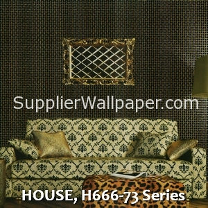 HOUSE, H666-73 Series