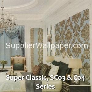 Super Classic, SC03 & C04 Series