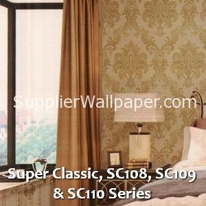 Super Classic, SC108, SC109 & SC110 Series