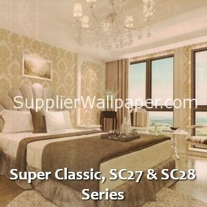 Super Classic, SC27 & SC28 Series