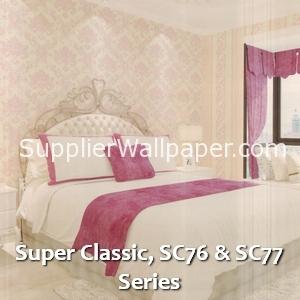 Super Classic, SC76 & SC77 Series