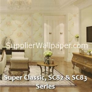 Super Classic, SC82 & SC83 Series