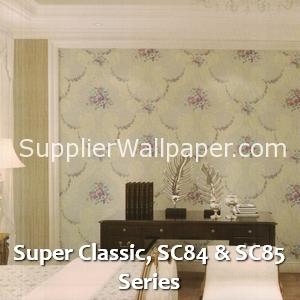 Super Classic, SC84 & SC85 Series