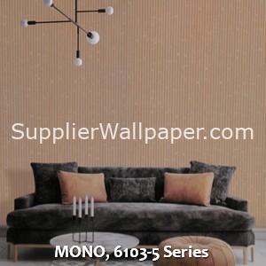 MONO, 6103-5 Series
