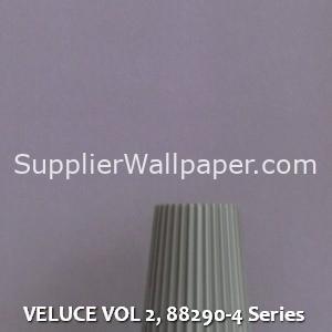 VELUCE VOL 2, 88290-4 Series