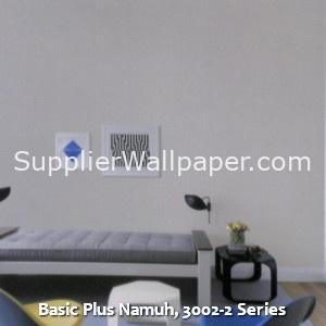 Basic Plus Namuh, 3002-2 Series