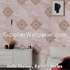 Belle Maison, 83180-2 Series