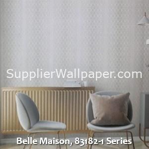 Belle Maison, 83182-1 Series