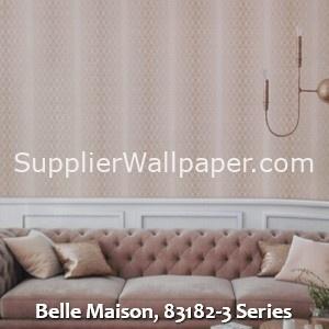 Belle Maison, 83182-3 Series