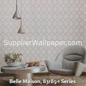 Belle Maison, 83185-1 Series