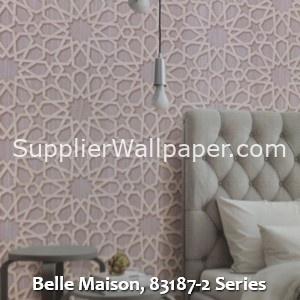 Belle Maison, 83187-2 Series