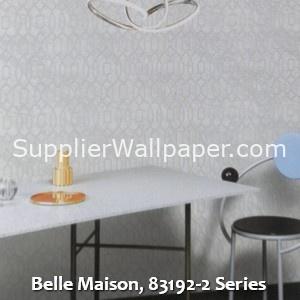 Belle Maison, 83192-2 Series