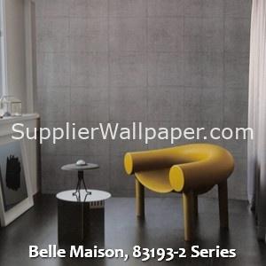 Belle Maison, 83193-2 Series