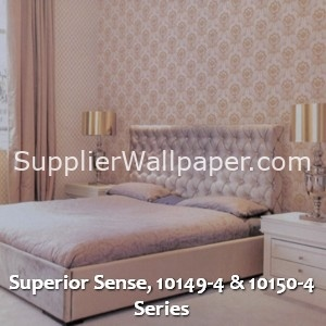 Superior Sense, 10149-4 & 10150-4 Series