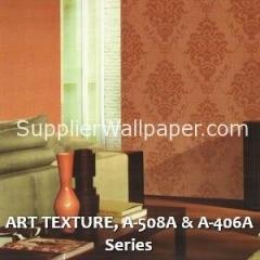 ART TEXTURE, A-508A & A-406A Series
