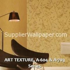 ART TEXTURE, A-604 & A-703 Series