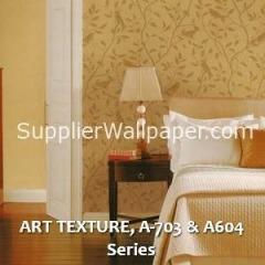 ART TEXTURE, A-703 & A604 Series