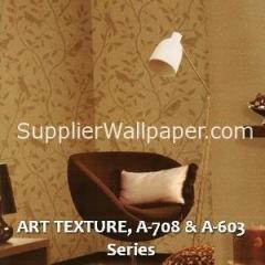 ART TEXTURE, A-708 & A-603 Series