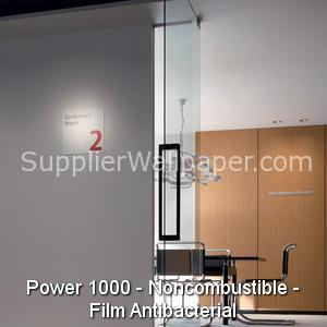 Power 1000 - Noncombustible - Film Antibacterial