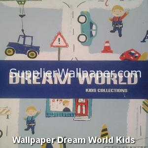 Wallpaper Dream World Kids