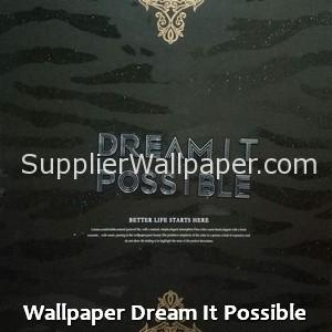 Wallpaper Dream It Possible