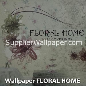 Wallpaper FLORAL HOME
