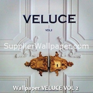 Wallpaper VELUCE VOL 2
