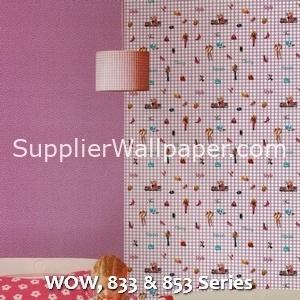 WOW, 833 & 853 Series